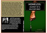 Homeless: JOURNEY OF A MILITARY BRAT