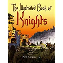 The Illustrated Book of Knights (Dover Children's Classics)
