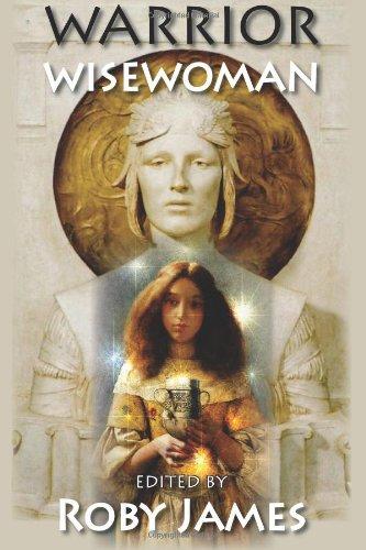 Warrior Wisewoman (Volume 1)