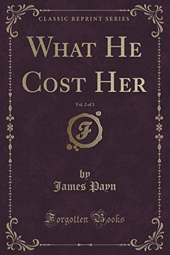 What He Cost Her, Vol. 2 of 3 (Classic Reprint)