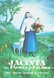 Jacinta the Flower of Fatima, Joseph G. De Oliveira, 0911988459