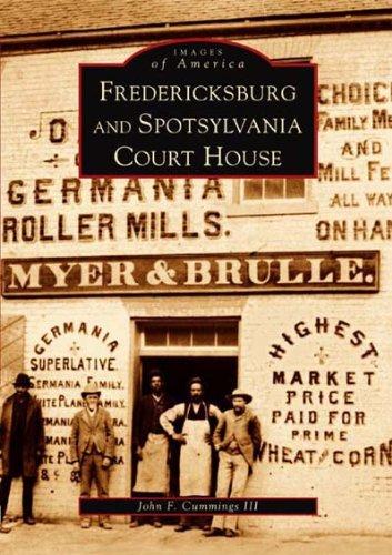 Fredericksburg and  Spotsylvania Courthouse   (VA)  (Images of - Fredericksburg Spotsylvania Va