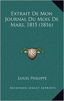 Extrait de Mon Journal Du Mois de Mars, 1815 (1816)
