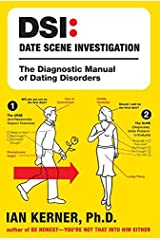 DSI--Date Scene Investigation: The Diagnostic Manual of Dating Disorders Hardcover