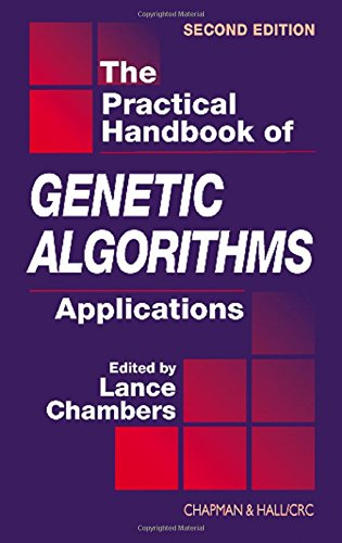 The Practical Handbook of Genetic Algorithms: Applications, Second Edition by Chapman and Hall/CRC