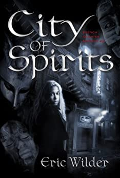 City of Spirits: Fun romantic historical forbidden and humorous New Orleans fantasy paranormal mystery suspense thriller urban (French Quarter Mystery Book 2): Forbidden Desires by [Wilder, Eric]