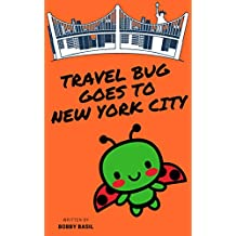 Travel Bug Goes to New York City: A World Travel Tour Kindergarten Book to Read Aloud
