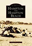 Hampton and Hampton Beach, William H. Teschek, 0738537373