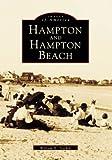 Hampton and Hampton Beach, William H. Teschek, 0738537373