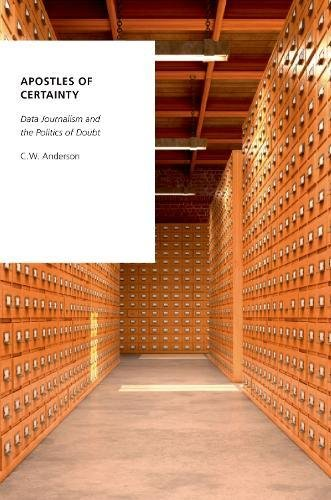 Download Apostles of Certainty: Data Journalism and the Politics of Doubt (Oxford Studies in Digital Politics) pdf epub