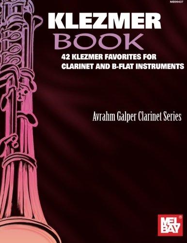 Mel Bay Klezmer Book: 42 Klezmer Favorites for Clarinet and B-Flat ()