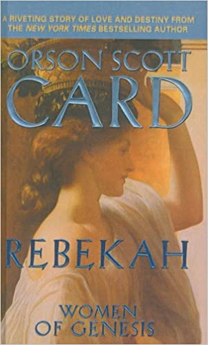 Rebekah Women Of Genesis Forge Orson Scott Card 9781417684236 Amazon Books