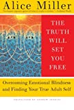 The Truth Will Set You Free, Alice Miller, 0465045855