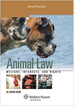 Animal Law: Welfare Interests & Rights (Elective Series)