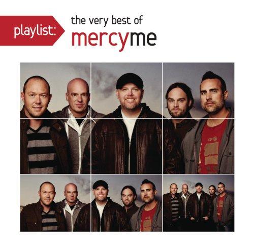 Playlist: The Very Best of MercyMe by Sony Legacy