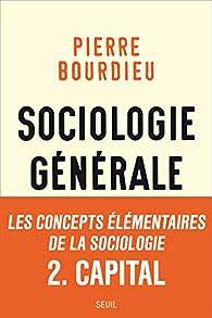 Sociologie générale, tome 2 : Capital par Pierre Bourdieu