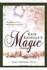 Kris Kringle's Magic by Diane Stringam Tolley (2012-10-09)