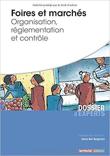 Livres gratuits Foires et marchés - Organisation, réglementation et contrôle epub, pdf