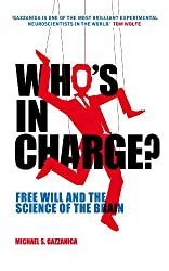 Who's in Charge?: Free Will and the Science of the Brain (English Edition)