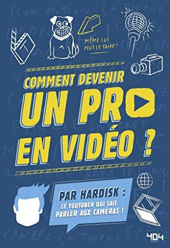 Hardisk - Comment devenir un pro en vidéo ? (French Edition)