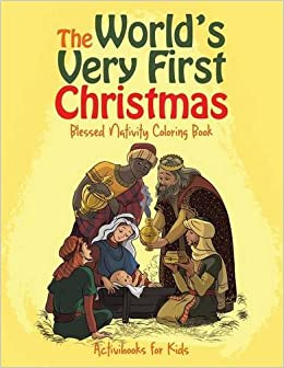 The World\'s Very First Christmas: Blessed Nativity Coloring Book ...