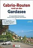 Cabrio Routen: 10 ausgewählte Reiserouten rundum den schönsten See Italiens inkl. Streckenführung und Sehenswürdigkeiten in Lazise, Sirmione u.v.m. Cabrio-Routen rundum den Gardasee.