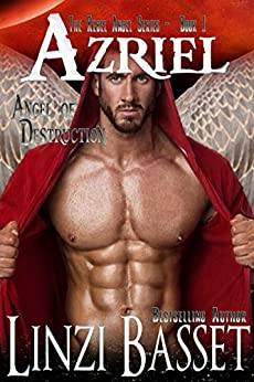 Azriel - The Angel of Destruction (The Rebel Angels Book 1) by [Basset, Linzi]