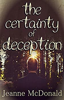 The Certainty of Deception (The Truth in Lies Saga Book 2) by [McDonald, Jeanne]