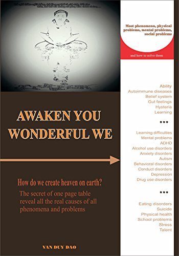 Awaken you wonderful we: How do we create heaven on earth? The secret of one page table reveal all the real causes of all phenomena and problems by [DUY DAO, VAN]