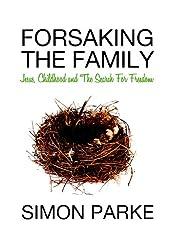 Forsaking the family