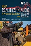 Download New Realities in Audio: A Practical Guide for VR, AR, MR and 360 Video Doc