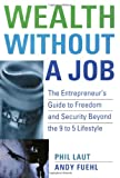 Wealth Without a Job, Phil Laut and Andy Fuehl, 0471656453