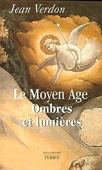 Le Moyen Age. Ombres et lumières par Verdon