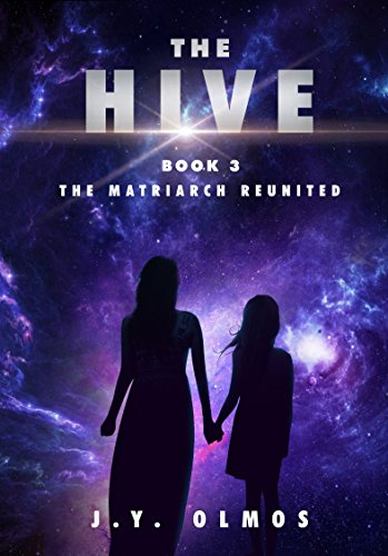 The Matriarch Reunited: The Hive, Book 3