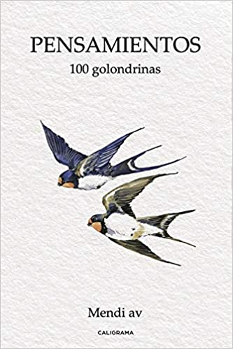Pensamientos 100 Golondrinas Amazones Mendi Av Libros