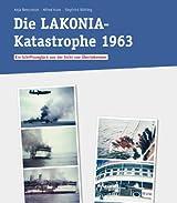 Die LAKONIA-Katastrophe: Ein Schiffsunglück aus der Sicht von Überlebenden