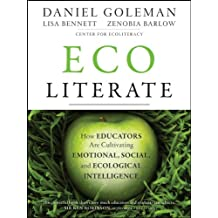 Ecoliterate: How Educators Are Cultivating Emotional, Social, and Ecological Intelligence