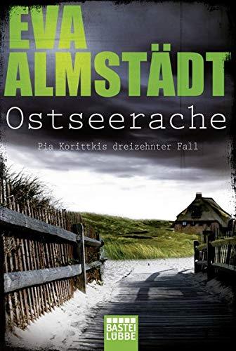 Ostseerache: Kriminalroman (Kommissarin Pia Korittki, Band 13)