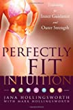 Perfectly Fit Intuition, Jana Hollingsworth and Mark Hollingsworth, 1456502506
