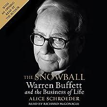 The Snowball: Warren Buffett and the Business of Life | Livre audio Auteur(s) : Alice Schroeder Narrateur(s) : Richard McGonagle
