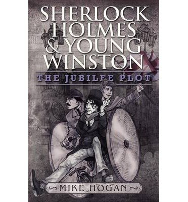 By Mike Hogan - Sherlock Holmes and Young Winston: The Jubilee Plot (2013-03-05) [Paperback]