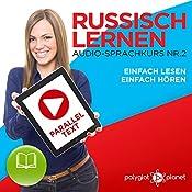 Russisch Lernen | Einfach Lesen | Einfach Hören | Paralleltext Audio-Sprachkurs Nr. 2 [Learn Russia | Easy Reading | Easy Listening] | Polyglot Planet