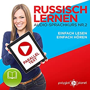 Russisch Lernen | Einfach Lesen | Einfach Hören | Paralleltext Audio-Sprachkurs Nr. 2 Hörbuch