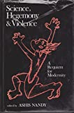 Science, Hegemony and Violence 9780195622201