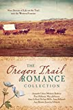 img - for The Oregon Trail Romance Collection: 9 Stories of Life on the Trail into the Western Frontier book / textbook / text book