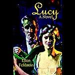 Lucy: A Novel | Ellen Feldman