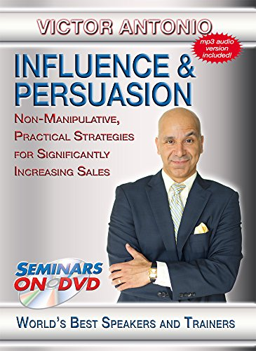 Influence and Persuasion - Non-Manipulative, Practical Strategies for Significantly Increasing Sales - Seminars On Demand Business Development Training Video - Speaker Victor Antonio - Includes Streaming Video + DVD + Streaming Audio + MP3 Audio