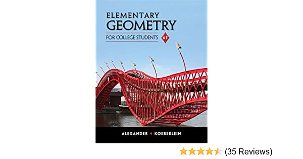 Elementary geometry for college students daniel c alexander elementary geometry for college students daniel c alexander geralyn m koeberlein 9781285195698 amazon books fandeluxe Image collections
