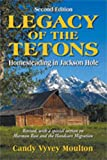 img - for Legacy of the Tetons: Homesteading in Jackson Hole book / textbook / text book