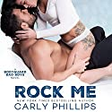 Rock Me: Bodyguard Bad Boys, Book 1 Audiobook by Carly Phillips Narrated by Sophie Eastlake